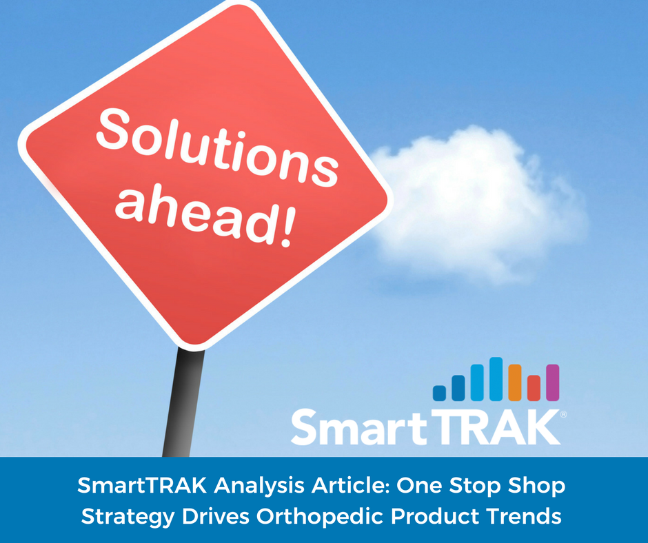 SmartTRAK Analysis Article- One Stop Shop Strategy Drives Orthopedic Product Trends